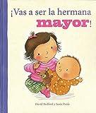¡Vas a ser la hermana mayor! (Brother/Sister PIC) (Spanish Edition)