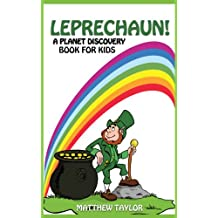 Leprechaun!: A Planet Discovery Book for Kids (Planet Discovery Books for Kids 3)