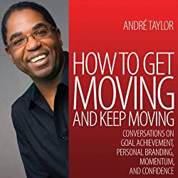 How to Get Moving and Keep Moving