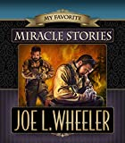 My Favorite Miracle Stories