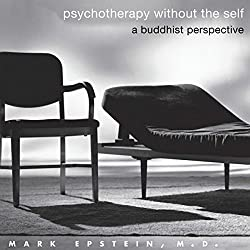 Psychotherapy Without the Self: A Buddhist Perspective