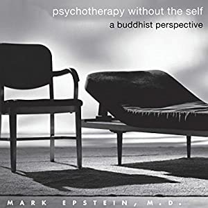 Psychotherapy Without the Self: A Buddhist Perspective Hörbuch