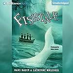 Fishtale | Hans Bauer,Catherine Masciola