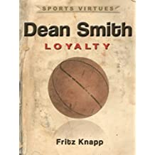 Dean Smith: Loyalty (Sports Virtues Book 26)