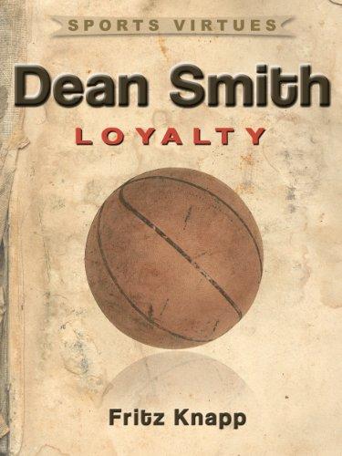 1982 Tar Heels - Dean Smith: Loyalty (Sports Virtues Book 26)