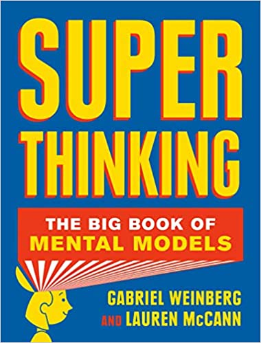 Super Thinking The Big Book of Mental Models
