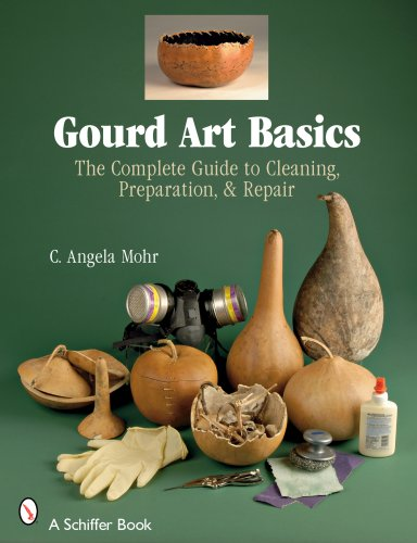Gourd-Art-Basics-The-Complete-Guide-to-Cleaning-Preparation-and-Repair-Schiffer-Book