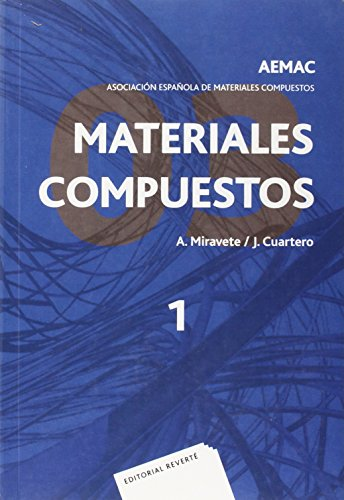 Materiales compuestos AEMAC 2003. Vol. 1  . Antonio Miravete