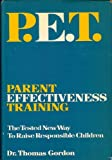 Parent Effectiveness Training : The Tested New Way to Raise Responsible Children, Gordon, Thomas, 0883260395