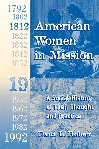 American Women in Mission: The Modern Mission Era 1792-1992