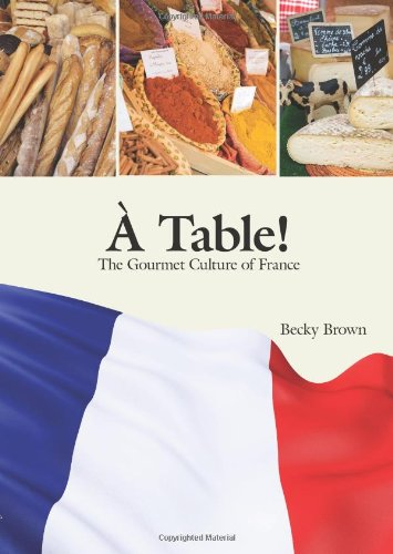 À Table!: The Gourmet Culture of France (English and French Edition) by Brand: Focus Publishing/R. Pullins Co.