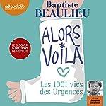 Alors voilà: Les 1001 vies des Urgences | Baptiste Beaulieu