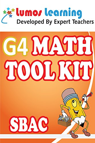 Grade 4 Math Tool Kit for Educators: Standards Aligned Sample Questions, Apps, Books, Articles and Videos to Promote Personalized Learning and Student ... SBAC Edition (Teacher Resource Kit Book 1)