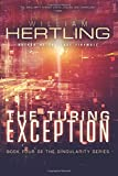 The Turing Exception (Singularity) (Volume 4)