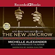 The New Jim Crow: Mass Incarceration in the Age of Colorblindness, 10th Anniversary Edition
