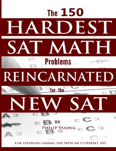 The 150 HARDEST SAT Math Problems REINCARNATED for the NEW SAT