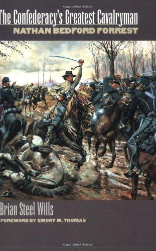 The Confederacy's Greatest Cavalryman: Nathan Bedford Forest (Modern War Studies)
