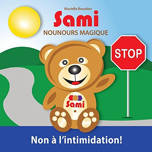 SAMI NOUNOURS MAGIQUE: Non à l'intimidation! (French Edition)