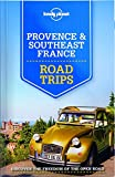 Provence & Southeast France Road Trips (Lonely Planet Road Trips)
