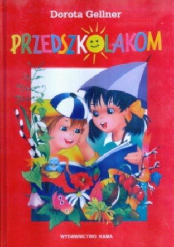 Przedszkolakom Dorota Gellner 9788371533211 Amazoncom Books