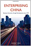 img - for Enterprising China: Business, Economic, and Legal Developments since 1979 book / textbook / text book