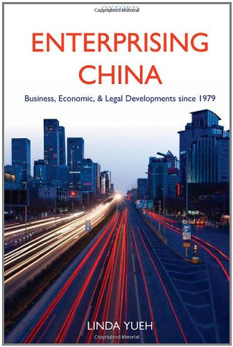 Enterprising China: Business, Economic, and Legal Developments since 1979