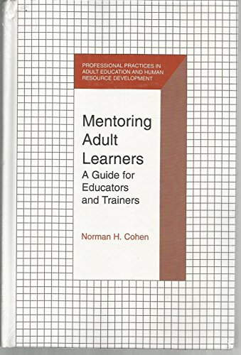 Mentoring Adult Learners: A Guide for Educators and Trainers (Professional Practices in Adult Education and Human Resource Development)