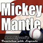 Ann Liguori's Audio Hall of Fame: Mickey Mantle | Mickey Mantle