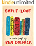 Shelf-Love (Kindle Single)