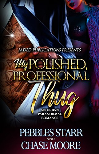 My Polished, Professional Thug: An Urban Paranormal Romance