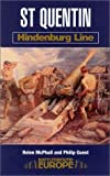 img - for St. Quentin: Hindenburg Line by Helen McPhail (2001-01-01) book / textbook / text book