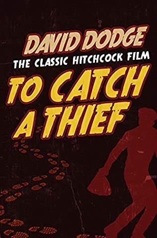 To Catch a Thief (1953) - David Dodge
