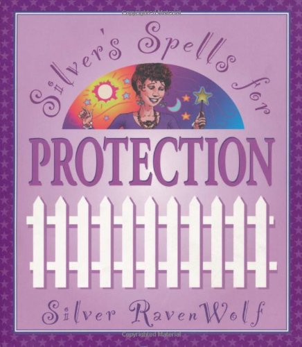 Silver's Spells for Protection (Silver's Spells Series)