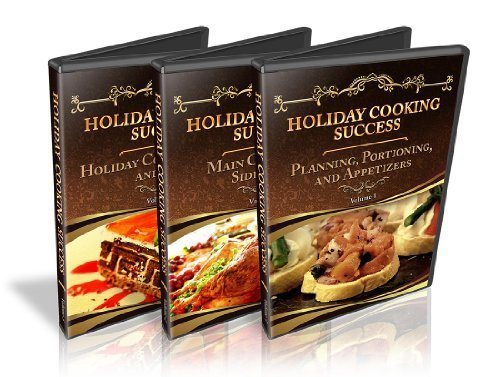 Holiday Cooking Success, Volumes 1-3 by Chef Todd Mohr