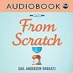 From Scratch: Rapid Reads | Gail Anderson-Dargatz