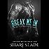 Break Me In: A Biker Romance Serial (The Devil's Host Motorcycle Club Book 2)