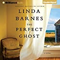 The Perfect Ghost Audiobook by Linda Barnes Narrated by Hillary Huber