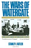 Wars of Watergate, Stanley I. Kutler and Stanley Kutler, 0393308278