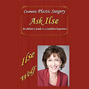 Ask Ilse: An Advisors Guide to Cosmetic Plastic Surgery Audiobook