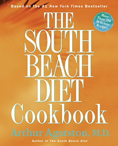 The South Beach Diet Cookbook:More than 200 Delicious Recipies That Fit the Nation's Top Diet