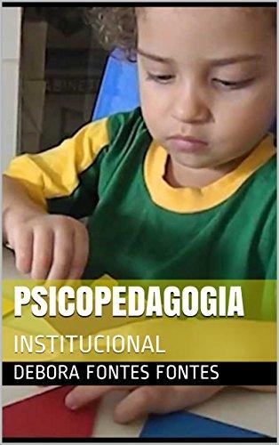 eBook PSICOPEDAGOGIA: INSTITUCIONAL (051 Livro 2)