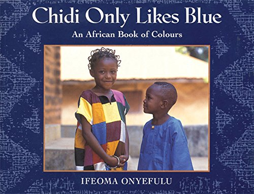 Books : Chidi Only Likes Blue: An African Book of Colours