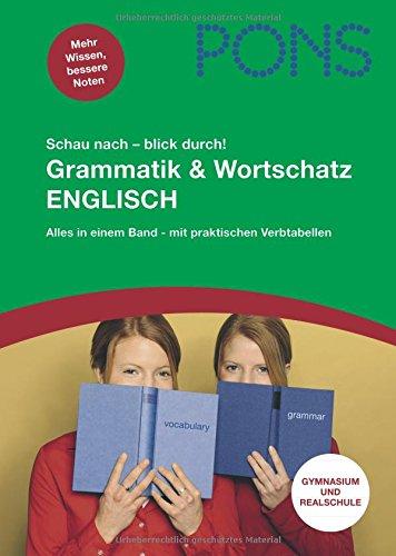 PONS Schau nach- blick durch! Grammatik und Wortschatz Englisch: Alles in einem Band - inklusive praktischer Verbtabellen