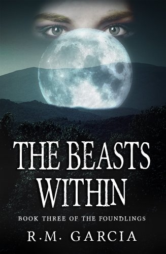 The Beasts Within: Book Three of the Urban Fantasy Paranormal Vampire Series, The Foundlings