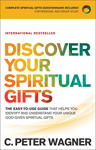 (Discover Your Spiritual Gifts: The Easy-to-Use Guide That Helps You Identify and Understand Your Unique God-Given Spiritual Gifts)
