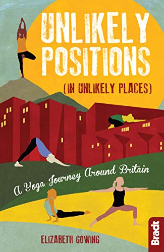 Amazon.com: Unlikely Positions: A Yoga Journey around ...