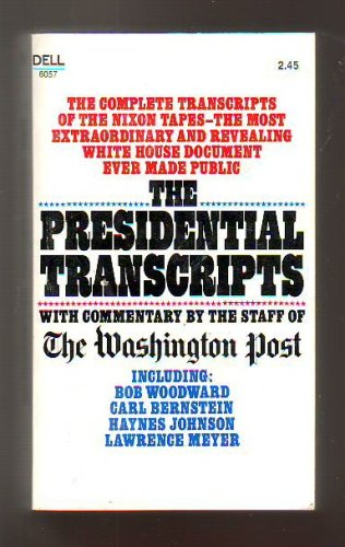 The Presidential Transcripts with Commentary by the staff of the Washington Post