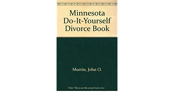 Minnesota do it yourself divorce book john o murrin minnesota do it yourself divorce book john o murrin 9780960778409 amazon books solutioingenieria Gallery