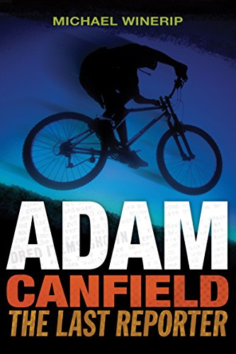 Adam Canfield: The Last Reporter (Adam Canfield of the Slash)