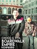 Choco & Vita - Boardwalk Empire